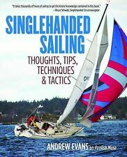 Singlehanded Sailing: Thoughts, Tips, Techniques & Tactics, Evans, New Condition