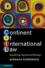The Continent of International Law: Explaining Agreement Design by Barbara...