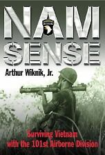 Nam Sense: Surviving Vietnam with the 101st Airborne Division-ExLibrary