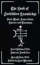 The Book Of Forbidden Knowledge: Black Magic, Superstition, Charms, And