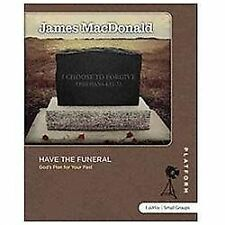 Have the Funeral by James MacDonald (2011, Paperback, Study Guide)