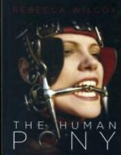 The Human Pony: a handbook for owners, trainers and admirers, Human, General, Ge