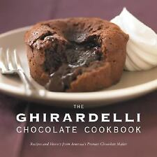 The Ghirardelli Chocolate Cookbook: Recipes and History from America's Premier C