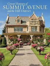 Great Houses of Summit Avenue and the Hill District by Karen Melvin (2013,...