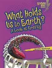 What Holds Us to Earth?: A Look at Gravity (Lightning Bolt Books)-ExLibrary