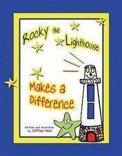 Rocky the Lighthouse Makes a Difference by Jeffrey Noel (2008, Hardcover)