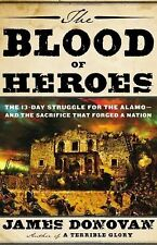 The Blood of Heroes: The 13-day Struggle for the Alamo... Hardcover - 1st Ed