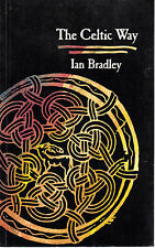 "IAN BRADLEY - ""THE CELTIC WAY"" - EARLY CHRISTIANITY IN IRELAND, SCOTLAND & WALES"