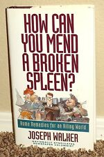 HOW CAN YOU MEND A BROKEN SPLEEN? HOME REMEDIES by Joseph Walker 1SED LDS MORMON