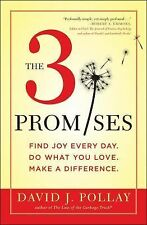 The 3 Promises: Find Joy Every Day. Do What You Love. Make A Differenc-ExLibrary