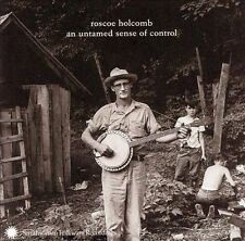 An Untamed Sense of Control * by Roscoe Holcomb (CD, Mar-2003, Smithsonian...