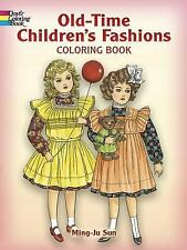 Dover Fashion Coloring Book: Old-Time Children's Fashions Coloring Book by...