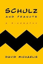 Schulz and Peanuts : A Biography by David Michaelis - First Edition