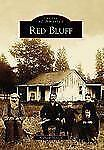 Red Bluff   (CA)  (Images of America), Shelton, William, Good Book
