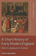 A Short History of Early Modern England: British Literature in Context, Herman,