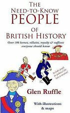 The Need-To-Know People of British History : Over 100 of the Heroes and...