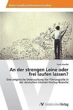 An der Strengen Leine Oder Frei Laufen Lassen? by Yorck Koerfer and Koerfer...