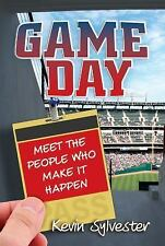 Game Day: Meet the People Who Make It Happen by Kevin Sylvester;BN;FREE TRACKING