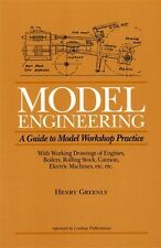 Model Engineering: A Guide to Model Workshop Practice by Greenly (Lindsay book)
