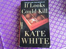 If Looks Could Kill by Kate White (2003, Paperback)
