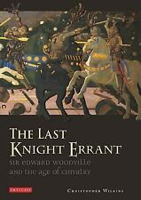 NEW - The Last Knight Errant: Sir Edward Woodville and the Age of Chivalry