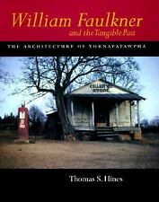 William Faulkner and the Tangible Past: The Architecture of Yoknapatawpha (Calif
