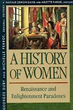 A History of Women Vol. 3 : Renaissance and Enlightenment Paradoxes 067440372X