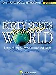 Forty Songs for a Better World Hal Leonard 1995