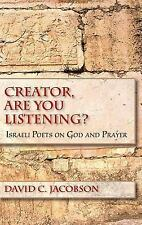 Creator, Are You Listening?: Israeli Poets on God and Prayer (Jewish Literature