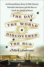 The Day the World Discovered the Sun: An Extraordinary Story of Scientific Adven