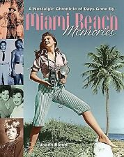Miami Beach Memories : A Nostalgic Chronicle of Days Gone By by Joann Biondi...