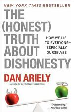 The Honest Truth about Dishonesty : How We Lie to Everyone - Especially...