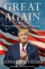 Great Again : How to Fix Our Crippled America by Donald J. Trump (2016) New