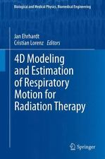 4D Modeling and Estimation of Respiratory Motion for Radiation Therapy (2013,...