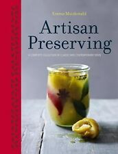 Artisan Preserving: Over 100 recipes for jams, chutneys and relishes, pickles, s
