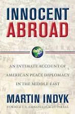 Innocent Abroad: An Intimate Account of American Peace Diplomacy in the Middle