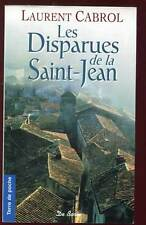 LAURENT CABROL: LES DISPARUES DE LA SAINT-JEAN. ED DE BOREE. 2008.