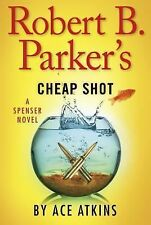 Robert B. Parker's Cheap Shot (Spenser) by Atkins, Ace