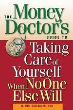 The Money Doctor's Guide to Taking Care of Yourself When No One Else W-ExLibrary