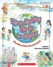 Blue Ribbon Book: This Is the Way We Go to School by Edith Baer (1992,...