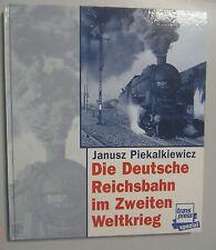 Deutsche Reichsbahn im Zweiten Weltkrieg ~Janusz Piekalkiewicz ~transpress spezi