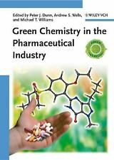 Green Chemistry in the Pharmaceutical Industry (2010, Hardcover)