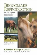 Equine Made Easy: Broodmare Reproduction for the Equine Practitioner by...