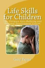 Life Skills for Children - Anti-Bullying and Personal Safety Course : The...