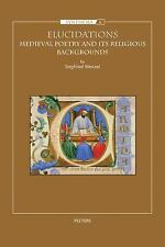 Elucidations: Medieval Poetry and Its Religious Backgrounds (Synthema), , Wenzel