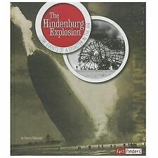 The Hindenburg Explosion: Core Events of a Disaster in the Air What Went Wrong?