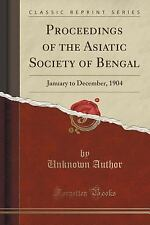 Proceedings of the Asiatic Society of Bengal : January to December, 1904...