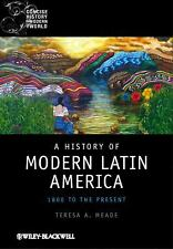 A History of Modern Latin America: 1800 to the Present (Concise History of the