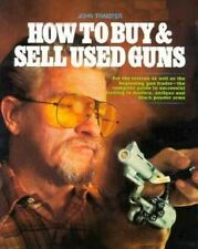How to Buy and Sell Used Guns by John E. Traister (1982) Paperback