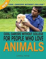Cool Careers Without College for People Who Love Animals (New Cool Careers Witho